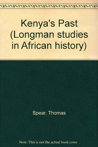 Kenya's Past: An Introduction to Historical Methods in Africa (Longman studies in African history)