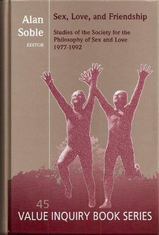 Sex, Love, And Friendship. (Histories and Addresses of Philosophical Societies)