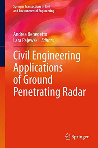 Civil Engineering Applications of Ground Penetrating Radar (Springer Transactions in Civil and Environmental Engineering)