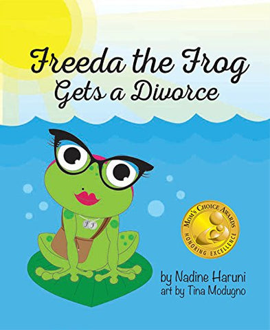 Freeda the Frog Gets a Divorce (Mom's Choice Award Winner) (English)