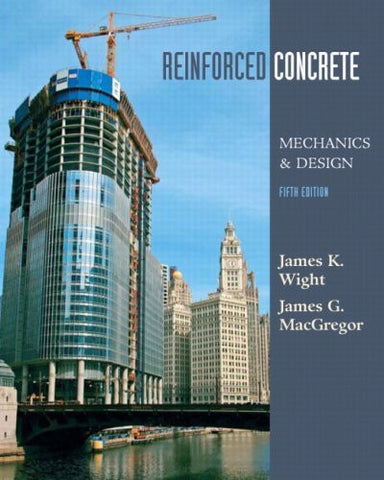 Reinforced Concrete: Mechanics and Design (5th Edition)