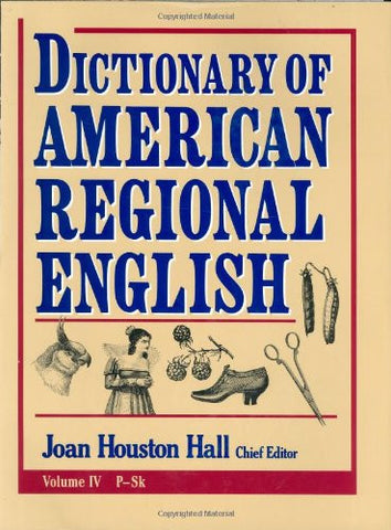 Dictionary of American Regional English, Volume IV: P-Sk