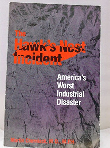 The Hawk's Nest Incident: America`s Worst Industrial Disaster