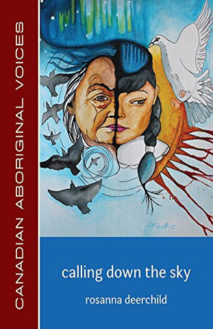Calling Down the Sky (Canadian Aboriginal Voices)