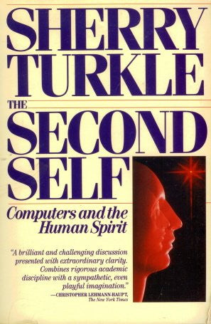 The Second Self: Computers and the Human Spirit (MIT Press)
