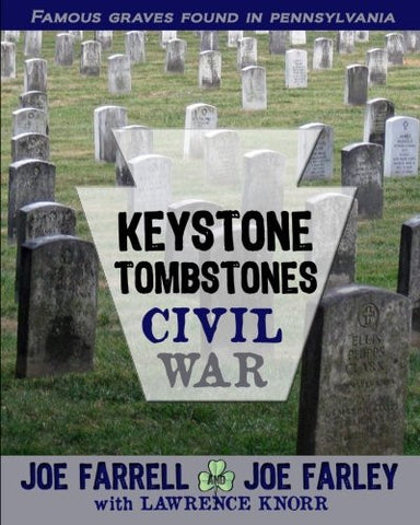 Keystone Tombstones Civil War: Famous Graves Found in Pennsylvania