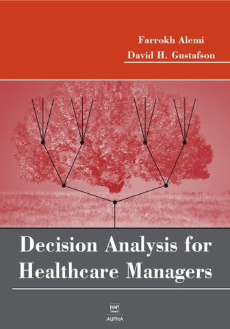 Decision Analysis for Healthcare Managers