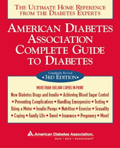 American Diabetes Association Complete Guide to Diabetes : The Ultimate Home Reference from the Diabetes Experts