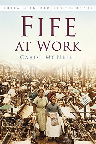Fife at Work (Britain in Old Photographs)