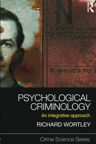Psychological Criminology: An Integrative Approach (Crime Science Series) (Volume 2)