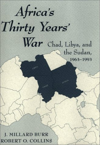 Africa's Thirty Years' War: Chad-libya-the Sudan, 1963-1993