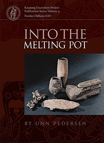Into the Melting Pot: Non-Ferrous Metalworkers in Viking-Period Kaupang (Kaupang Excavation Project)