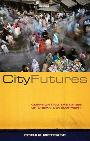 City Futures: Confronting the Crisis of Urban Development
