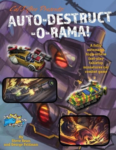 Cal Fiftee Presents: Auto-Destruct-O-Rama!: Miniature Combat Game Basic Rules