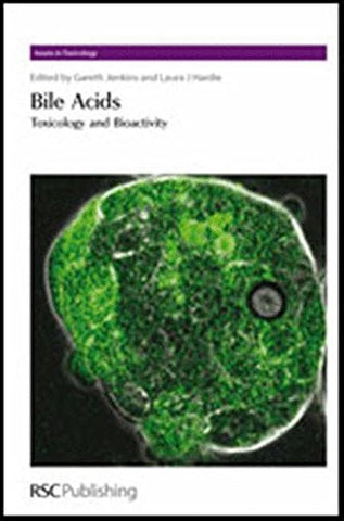 Bile Acids: Toxicology and Bioactivity (Issues in Toxicology)