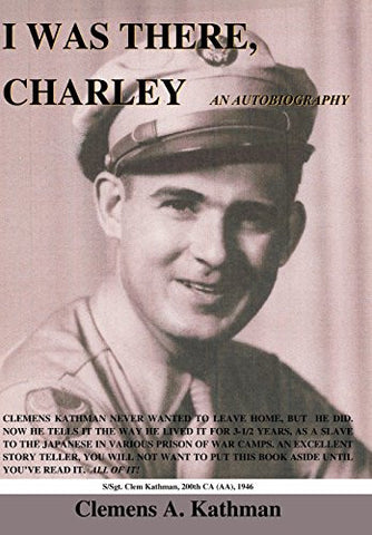 I Was There, Charley: An Autobiography