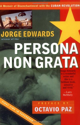 Persona Non Grata: A Memoir of Disenchantment with the Cuban Revolution (Nation Books)