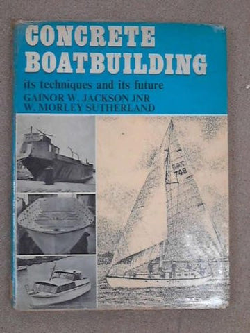 Concrete Boat Building: Its Techniques and Its Future