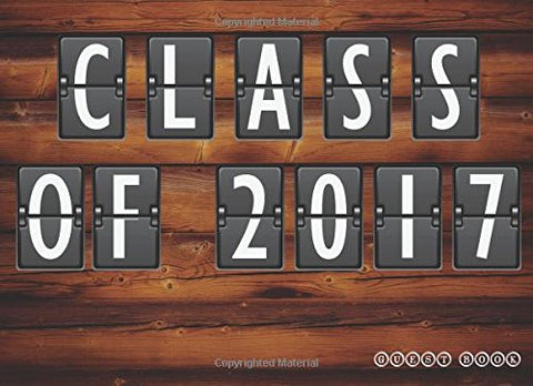 Class of 2017 Guest Book : Blank Lined Guest Book for Graduation (Message Book, Memory Book) (Graduation Gifts)Vol.5: Guest Book (Graduation Guest