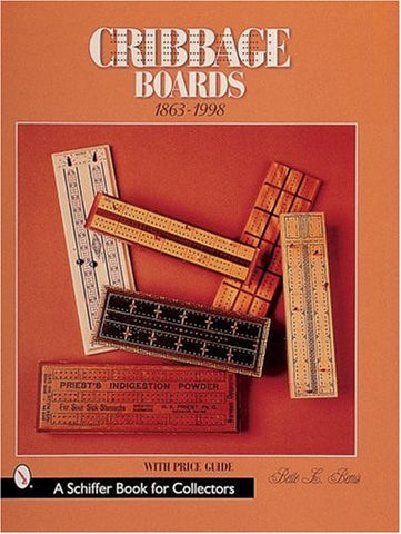 Cribbage Boards: 1863-1998 (Schiffer Book for Collectors)