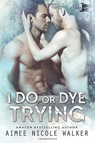 I Do, or Dye Tryng (Curl Up and Dye Mysteries, #4) (Volume 4)