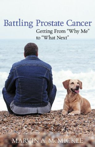 "Battling Prostate Cancer: Getting from ""Why Me"" to ""What Next"""