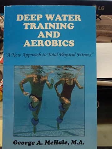 Deep water training and aerobics: A new approach to total physical fitness