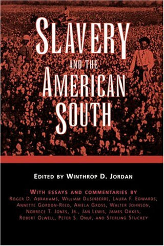 Slavery and the American South (Chancellor Porter L. Fortune Symposium in Southern History S)
