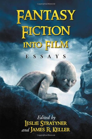 Fantasy Fiction into Film: Essays