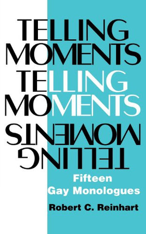 Telling Moments: Fifteen Gay Monologues (Applause Acting Series)