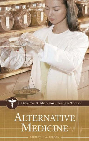 Alternative Medicine (Health and Medical Issues Today)