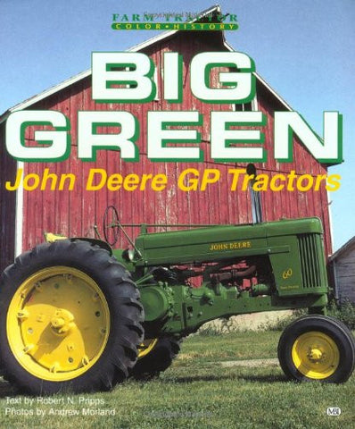 Big Green: John Deere Gp Tractors (Motorbooks International Farm Tractor Color History)
