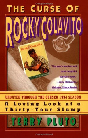 The Curse of Rocky Colavito: A Loving Look at a Thirty-Year Slump