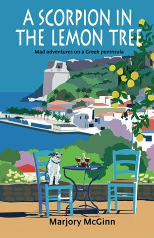 A Scorpion In The Lemon Tree: Mad adventures on a Greek peninsula