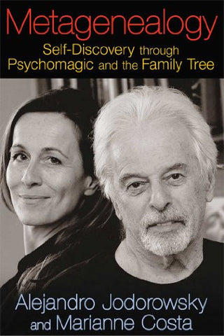 Metagenealogy: Self-Discovery through Psychomagic and the Family Tree