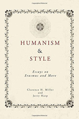 Humanism and Style: Essays on Erasmus and More