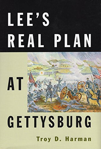 Lee's Real Plan at Gettysburg