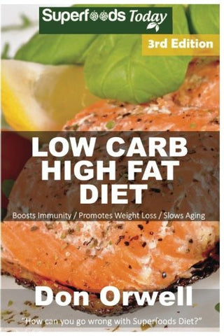 Low Carb High Fat Diet: Over 180+ Low Carb High Fat Meals, Dump Dinners Recipes, Quick & Easy Cooking Recipes, Antioxidants & Phytochemicals, Soup
