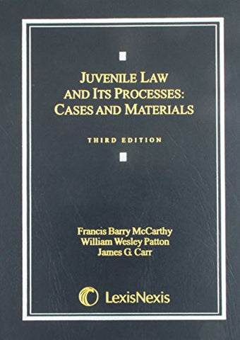 Juvenile Law and Its Processes: Cases and Materials