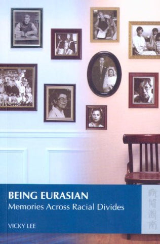 Being Eurasian: Memories Across Racial Divides
