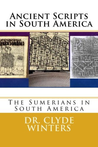 Ancient Scripts in South America: The Sumerians in South America