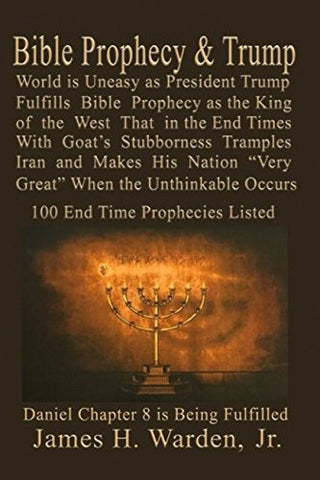 Bible Prophecy & Trump: Daniel Prophesied of a Goat Stubborn King of the West that will Make His Nation Great in the End Times Then the Unthinkabl