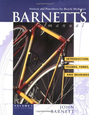 Barnett's Manual: Analysis and Procedures for Bicycle Mechanics (4 Volumes)