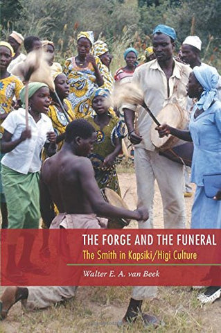 The Forge and the Funeral: The Smith in Kapsiki/Higi Culture (African History and Culture)