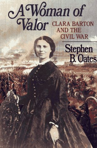 Woman of Valor: Clara Barton and the Civil War