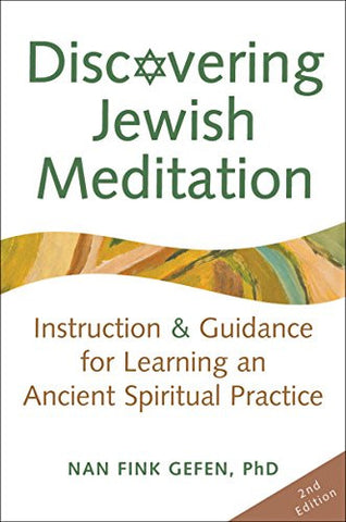 Discovering Jewish Meditation 2/E: Instruction & Guidance for Learning an Ancient Spiritual Practice