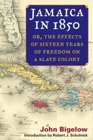 Jamaica In 1850: Or The Effects Of Sixteen Years Of Freedom On A Slave Colony