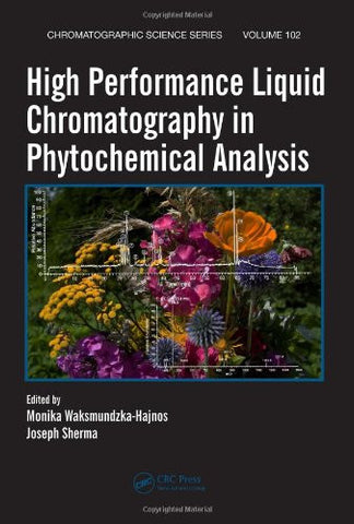 High Performance Liquid Chromatography in Phytochemical Analysis (Chromatographic Science Series)