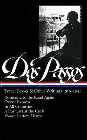 John Dos Passos: Travel Books and Other Writings 1916-1941 (Library of America)