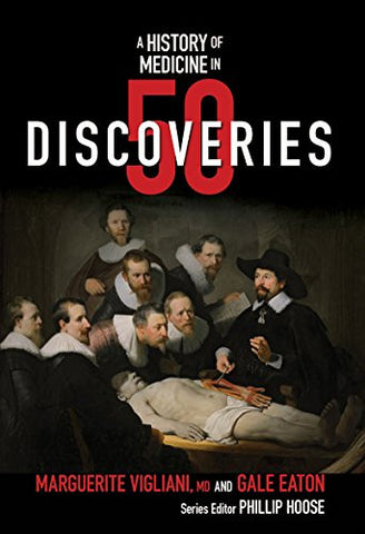 A History of Medicine in 50 Discoveries (History in 50)